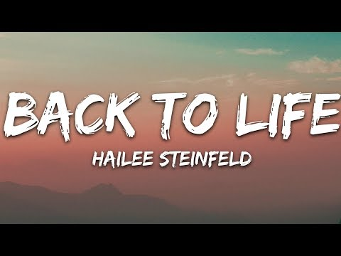 Hailee Steinfeld - Back to Life (Lyrics)