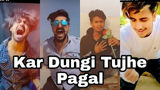 Best Content Tik Tok Video 🎥|| Kar Dungi Tujhe Pagal || New Trending Tik Tok  Video || Sad Video 😔