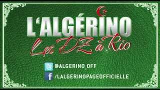 L'Algérino - Les Dz à Rio (Produit Par Bibi Maestro) thumbnail