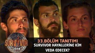 Survivor hayallerine kim veda edecek? | 33 Bölüm Tanıtımı | Survivor 2018