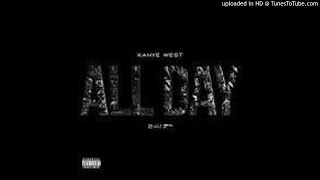 Kanye West - All Day (Clean) (LAb LoRd)