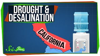 Can Seawater Fix California's Drought?