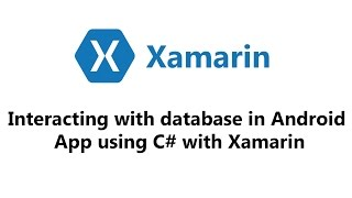 Interacting with database in Android App using C# with Xamarin
