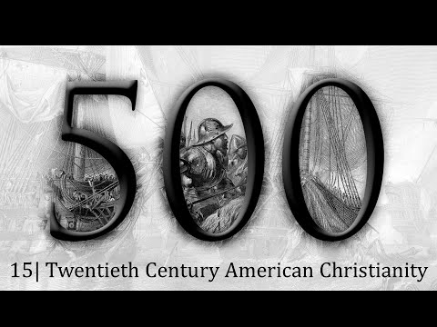 500 From Martin Luther to Joel Osteen: 15 Twentieth Century American Christianity