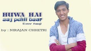 Hua Hain Aaj Pehli Baar | SANAM RE | Audio & video Cover by Nirajan chhetri & Sabbu | Armaan Malik |