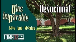 DEVOCIONAL - DIOS IMPARABLE - MARCOS WITT (MÁS QUE MÚSICA)