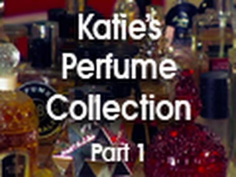Katie's Perfume Collection Part 1: Perfume Review / Fragrance Review