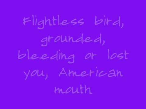 flightless bird, american mouth with lyrics
