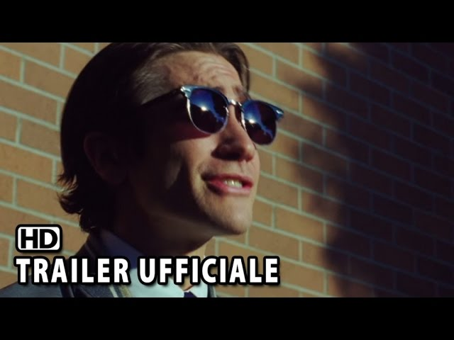 Lo Sciacallo - Nightcrawler Trailer Ufficiale Italiano (2014) - Jake Gyllenhaal movie HD