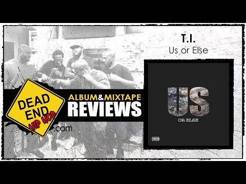 T.I. - Us or Else EP Review | DEHH