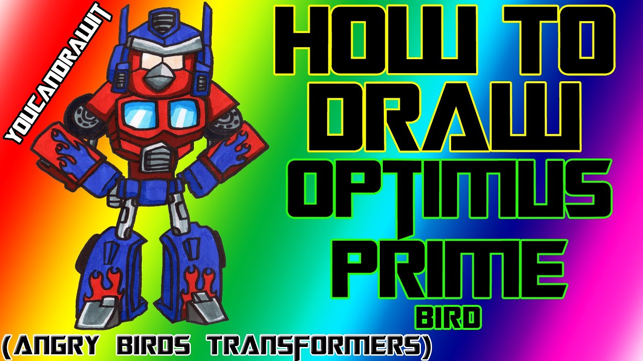 How To Draw Optimus Prime Bird From Angry Birds Transformers YouCanDrawIt 1080p HD