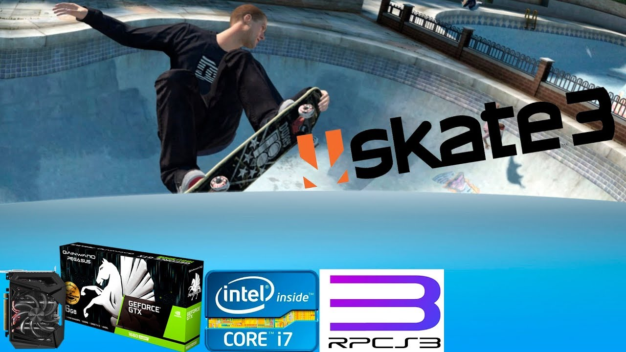 RPCS3 - Skate 3 GTX 1660 - i7 3770