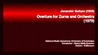 Javanshir Guliyev - Overture for Zurna and Orchestra