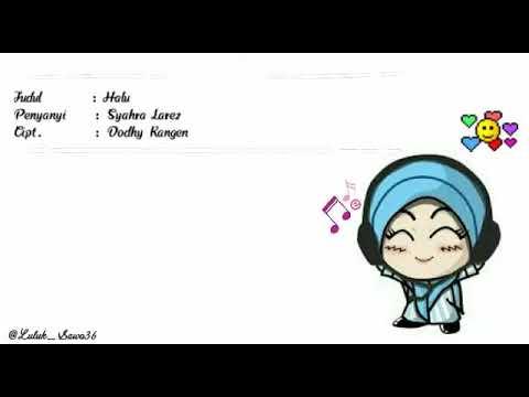 Free download Mp3 lagu Lirik Lagu Halu | Syahra Larez | New Song | IPOP
