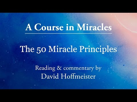ACIM Daily Lesson The Meaning of Miracles 50 Principles of Miracles Commentary by David Hoffmeister