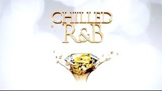 Chilled R&B: The Gold Edition - Out Now - TV Ad