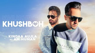Khushboh Fragrance (Kindaa Aujla) Mp3 Song Download