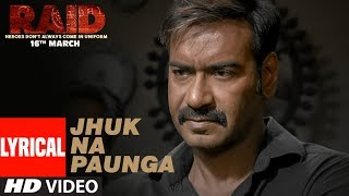 Jhuk Na Paunga Lyrical Video Song | RAID | Ajay Devgn | Ileana D'Cruz | Papon | Amit Trivedi