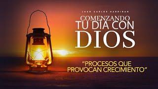 Comenzando tu dia con Dios   Procesos que provocan crecimiento  Pastor Juan Carlos Harrigan