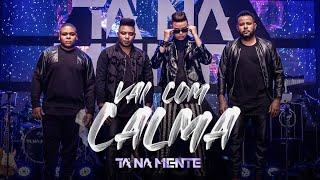 Tá Na Mente - Vai Com Calma (DVD 10 Anos) [VIDEO OFICIAL]