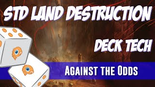 Against the Odds: Standard Land Destruction Intro