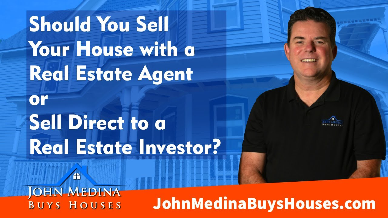 Difference Between a Real Estate Agent Vs. Direct Sale to Real Estate Investor