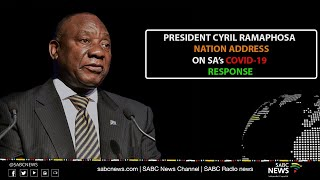 President Cyril Ramaphosa addresses the Nation on government's response to COVID-19 pandemic