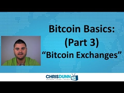 "Bitcoin Basics (Part 3) - ""Exchanges"""