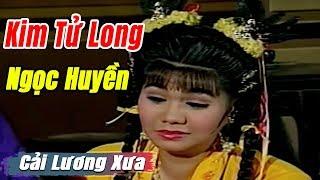 Cải Lương Xưa : Kim Tử Long Ngọc Huyền Diệp Lang   cải lương hay tuồng hồ quảng Để Đời