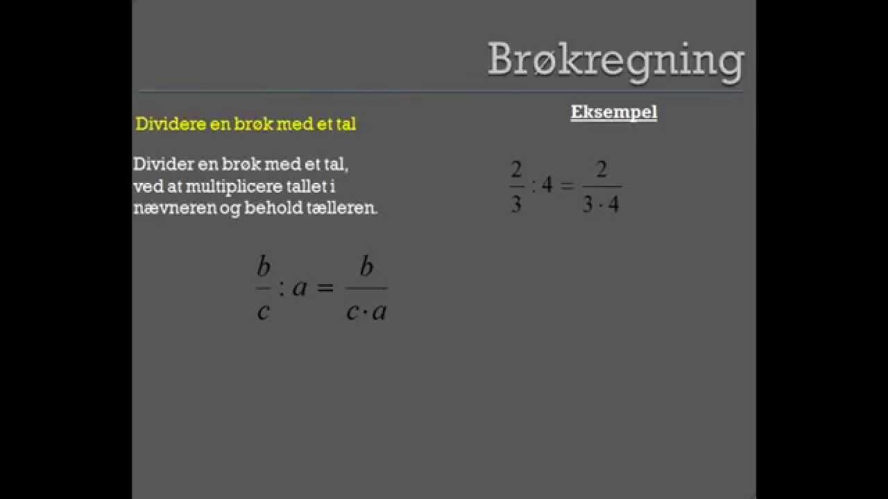 En introduktion til brøkregneregler - Hvordan dividerer man en brøk med et tal!