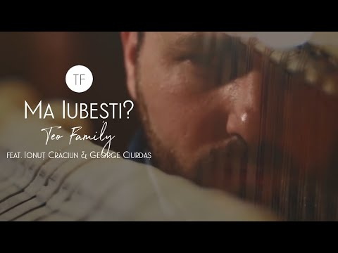 Ma Iubesti  - Teo Family feat. Ionut Craciun & George Ciurdas