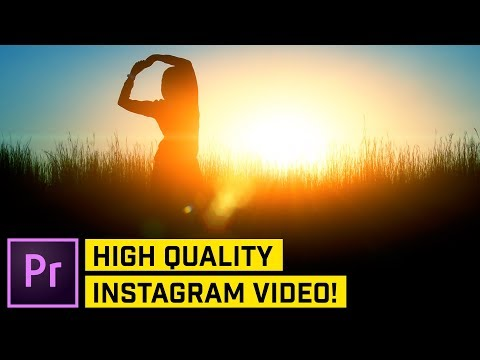 How to Export Videos for Instagram (Posts & Stories)