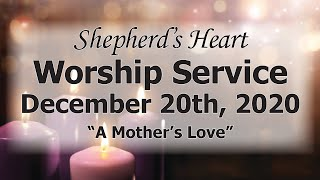 """Sunday Morning Worship 12/20/20 