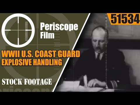 WWII U.S. COAST GUARD EXPLOSIVE HANDLING & STOWAGE INSTRUCTIONAL FILM  51534