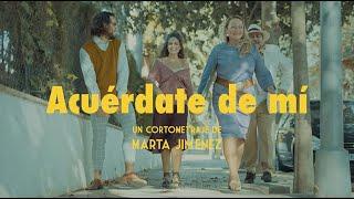 ACUÉRDATE DE MÍ cortometraje trailer   Marta Jiménez