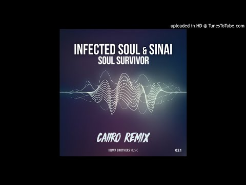 Infected Soul ft.Sinai - Soul Survivor (Caiiro remix)