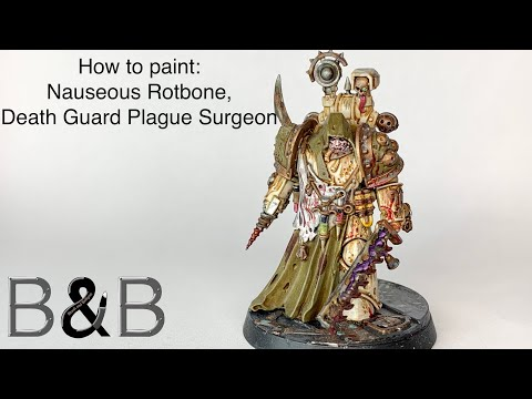How to: Paint a Death Guard Plague Surgeon