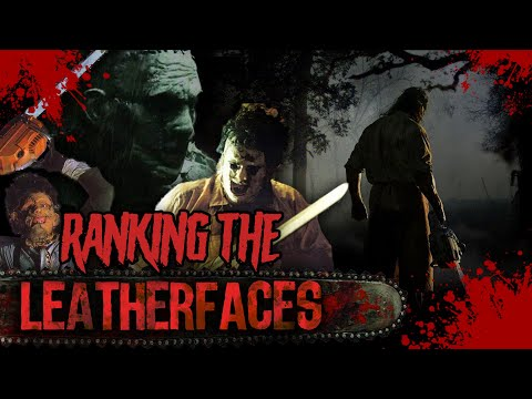 Ranking The Leatherfaces