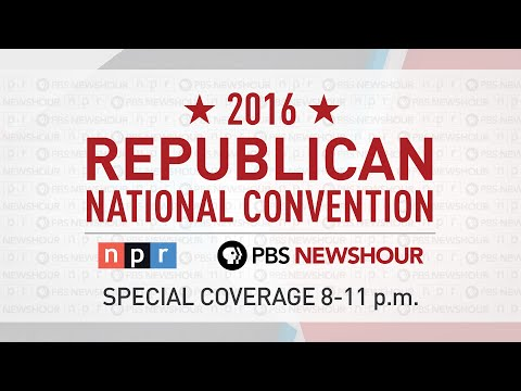 PBS NewsHour/NPR 2016 Republican National Convention Day 1