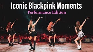 Iconic Blackpink Moments Performance Edition