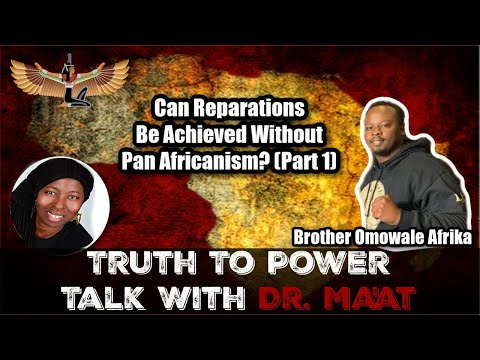 Dr. Ma'at & Brother Omowale Afrika: Can Reparations Be Achieved Without Pan-Africanism?