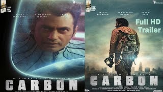 Carbon Movie Official Trailer 2017 Full HD Nawazzudin Siddiqui I Prachi D Desai