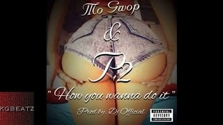 P2 x Mo Gwop - How You Wanna Do It [Prod. By DJ Official] [New 2015]