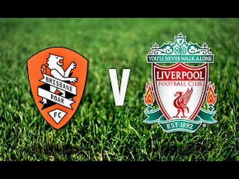 Full Match: Brisbane Roar FC vs Liverpool FC 2015, Internati