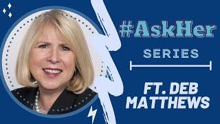 Deb Matthews: #AskHer for Women & Politics