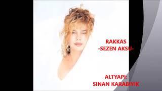 Rakkas - Sezen Aksu /  Altyapi: Sinan Karabiyik