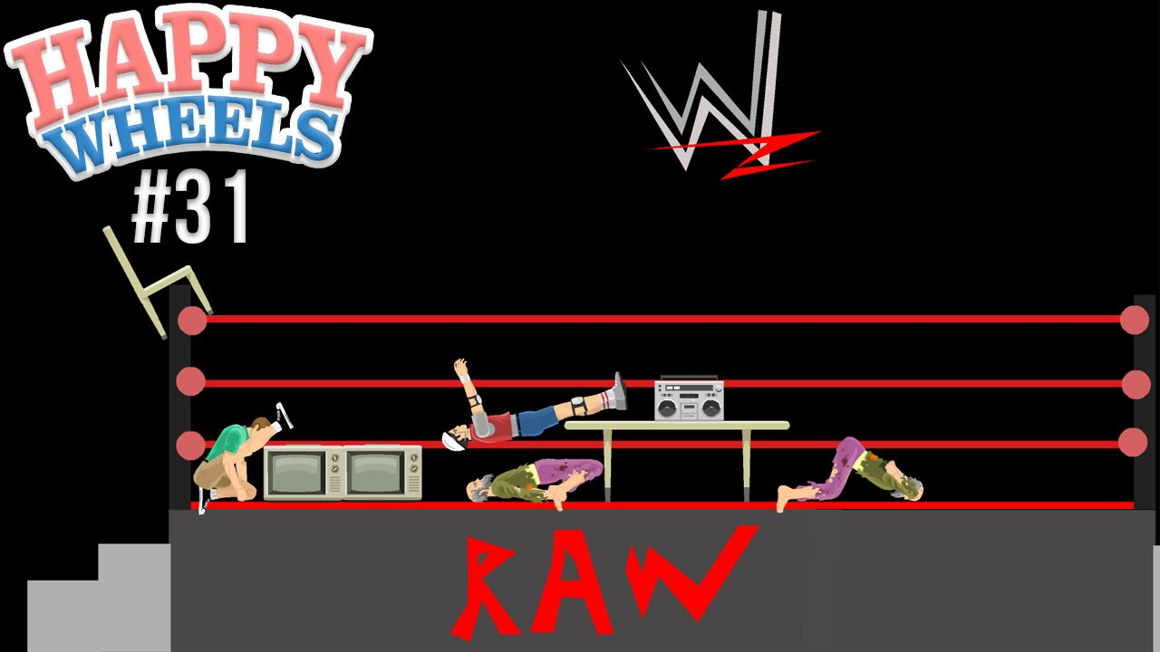 Happy Wheels Part 31 Wwe Raw Youtube