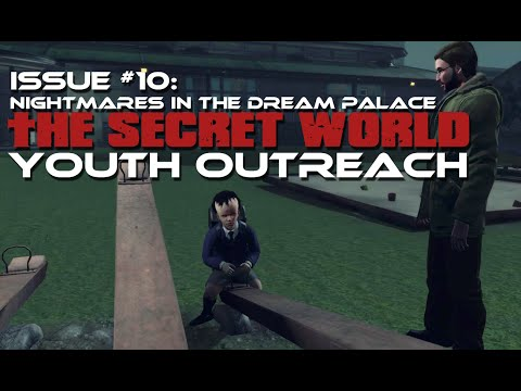 The Secret World Issue #10: Youth Outreach