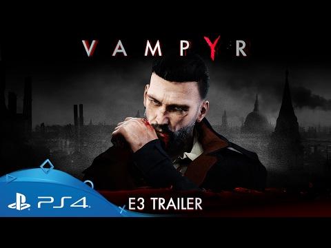 Vampyr | E3 2017 Trailer | PS4