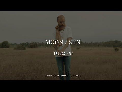 Trevor Hall - MOON / SUN (Official Music Video)